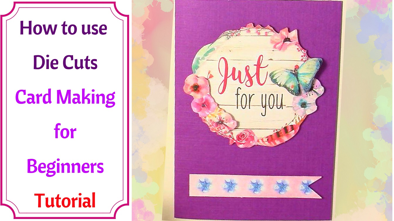 How to use Die Cuts Card Making for Beginners Tutorial